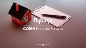 How to accelerate your flybuys earn with Coles Financial Services