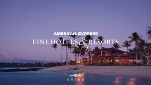 A beginner's guide to the American Express Fine Hotels + Resorts program