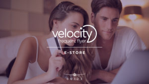 How to earn Velocity Points by shopping through the Velocity e-Store